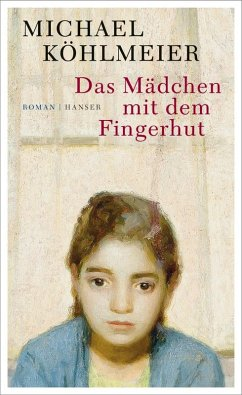 Das Mädchen mit dem Fingerhut (eBook, ePUB) - Köhlmeier, Michael