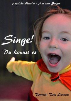 Singe! Du kannst es (eBook, ePUB)