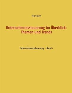 Unternehmenssteuerung im Überblick: Themen und Trends (eBook, ePUB)
