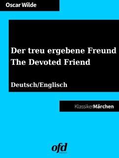 Der treu ergebene Freund - The Devoted Friend (eBook, ePUB)