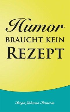 Humor braucht kein Rezept (eBook, ePUB)