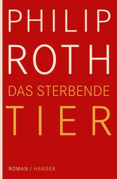 Das sterbende Tier (eBook, ePUB) - Roth, Philip