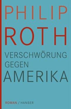 Verschwörung gegen Amerika (eBook, ePUB) - Roth, Philip