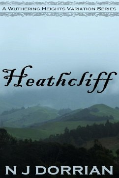 Heathcliff (A Wuthering Heights Variation, #1) (eBook, ePUB) - Dorrian, N J