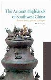 The Ancient Highlands of Southwest China (eBook, ePUB)