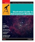 Illustrated Guide to Astronomical Wonders (eBook, ePUB)