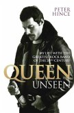 Queen Unseen - My Life with the Greatest Rock Band of the 20th Century: Revised and with Added Material (eBook, ePUB)