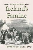 A Short History of Ireland's Famine (eBook, ePUB)