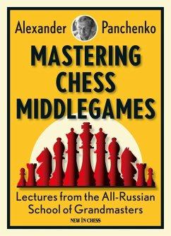 Mastering Chess Middlegames (eBook, ePUB)