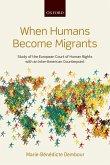 When Humans Become Migrants (eBook, ePUB)