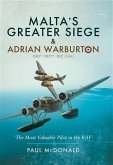 Malta's Greater Siege & Adrian Warburton DSO* DFC** DFC (USA) (eBook, PDF)