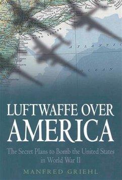 Luftwaffe Over America (eBook, PDF) - Griehl, Manfred
