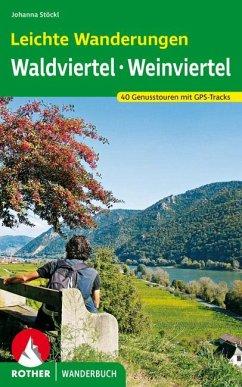 Leichte Wanderungen. Genusstouren im Wald- und Weinviertel - Stöckl, Marcus