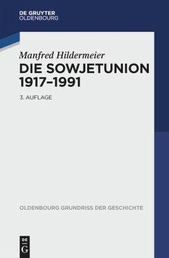 Die Sowjetunion 1917-1991 - Hildermeier, Manfred