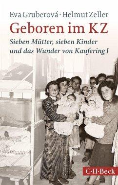 Geboren im KZ - Gruberová, Eva; Zeller, Helmut