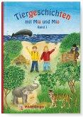 Tiergeschichten mit Mia und Mio - Band 1