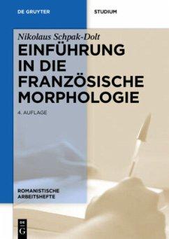 Einführung in die französische Morphologie - Schpak-Dolt, Nikolaus