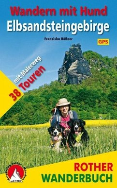 Wandern mit Hund - Elbsandsteingebirge - Rößner, Franziska