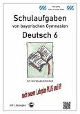 Deutsch 6, Schulaufgaben von bayerischen Gymnasien mit Lösungen