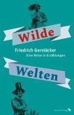 Wilde Welten. Eine Reise in Erzählungen