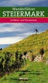 Wanderführer Steiermark - Das Reben- und Thermenland