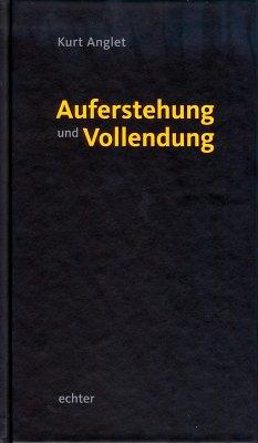 Auferstehung und Vollendung (eBook, ePUB) - Anglet, Kurt