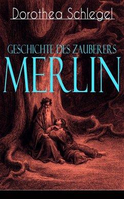 9788026847496 - Dorothea Schlegel: Geschichte des Zauberers Merlin (Vollständige Ausgabe) (eBook, ePUB) - Kniha