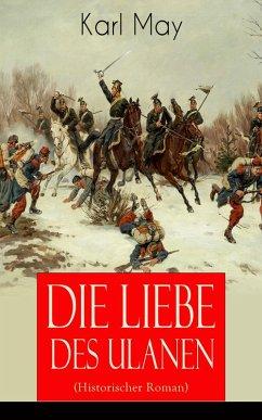 9788026847489 - Karl May: Die Liebe des Ulanen (Historischer Roman) - Vollständige Ausgabe (eBook, ePUB) - Kniha