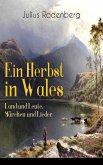 Ein Herbst in Wales - Land und Leute, Märchen und Lieder (eBook, ePUB)