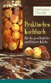 Praktisches Kochbuch für die gewöhnliche und feinere Küche (Vollständige Ausgabe) (eBook, ePUB)