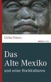 Das Alte Mexiko (eBook, ePUB)