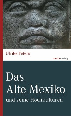 Das Alte Mexiko (eBook, ePUB) - Peters, Ulrike