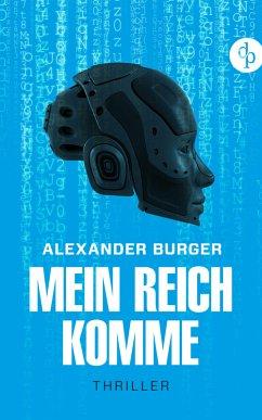 Mein Reich komme (eBook, ePUB) - Burger, Alexander
