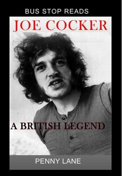 JOE COCKER; A BRITISH LEGEND (BUS STOP GUIDES, #1)