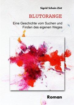 BLUTORANGE (eBook, ePUB) - Schein Zint, Sigrid