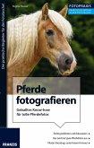 Foto Praxis Pferde fotografieren (eBook, PDF)
