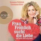 Frau Fröhlich sucht die Liebe ... und bleibt nicht lang allein (MP3-Download)