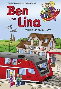 Ben und Lina fahren Bahn in NRW (eBook, PDF) - Siegfried, Melle