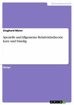 Spezielle und Allgemeine Relativitätstheorie kurz und bündig (eBook, PDF) - Maier, Sieghard