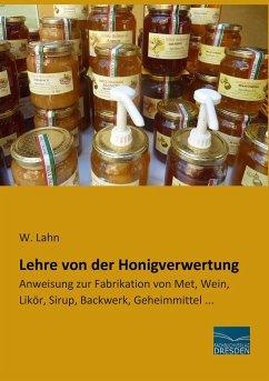 Lehre von der Honigverwertung