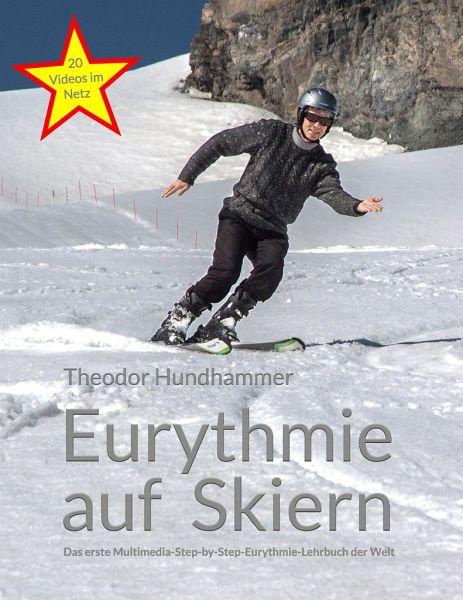 Eurythmie auf Skiern - Hundhammer, Theodor