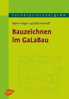 Bauzeichnen im GaLaBau - Lay, Björn-Holger; Hornoff, Elke