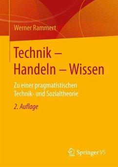 Technik - Handeln - Wissen - Rammert, Werner