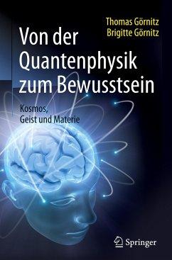 Von der Quantenphysik zum Bewusstsein - Görnitz, Thomas; Görnitz, Brigitte