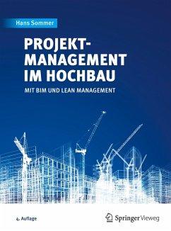 Projektmanagement im Hochbau - Sommer, Hans