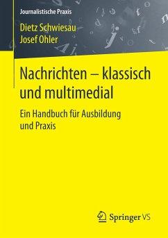Nachrichten - klassisch und multimedial - Schwiesau, Dietz;Ohler, Josef