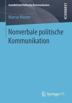 Nonverbale politische Kommunikation - Maurer, Marcus