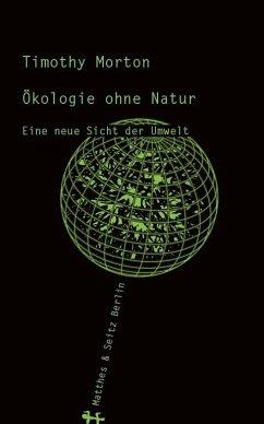 Ökologie ohne Natur - Morton, Timothy