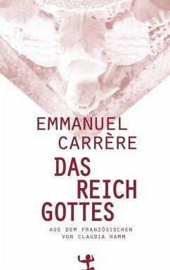 Das Reich Gottes - Carrère, Emmanuel
