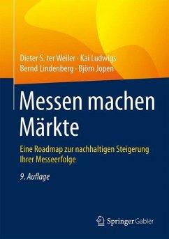 Messen machen Märkte - Weiler, Dieter S.;Ludwigs, Kai;Lindenberg, Bernd